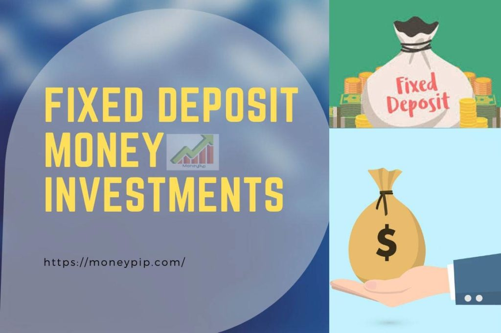 Fixed Deposit Money Investments