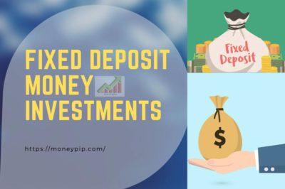 Fixed Deposit Money Investments