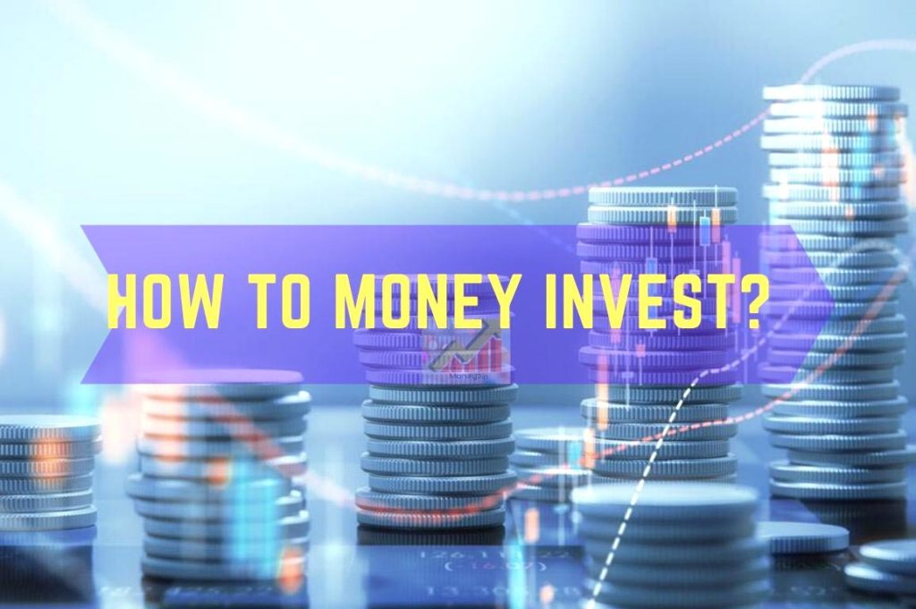 How to Money Invest?