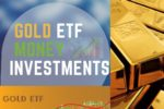 Gold ETF Money Investments