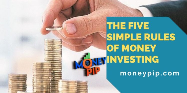 The Five Simple Rules of Money Investing