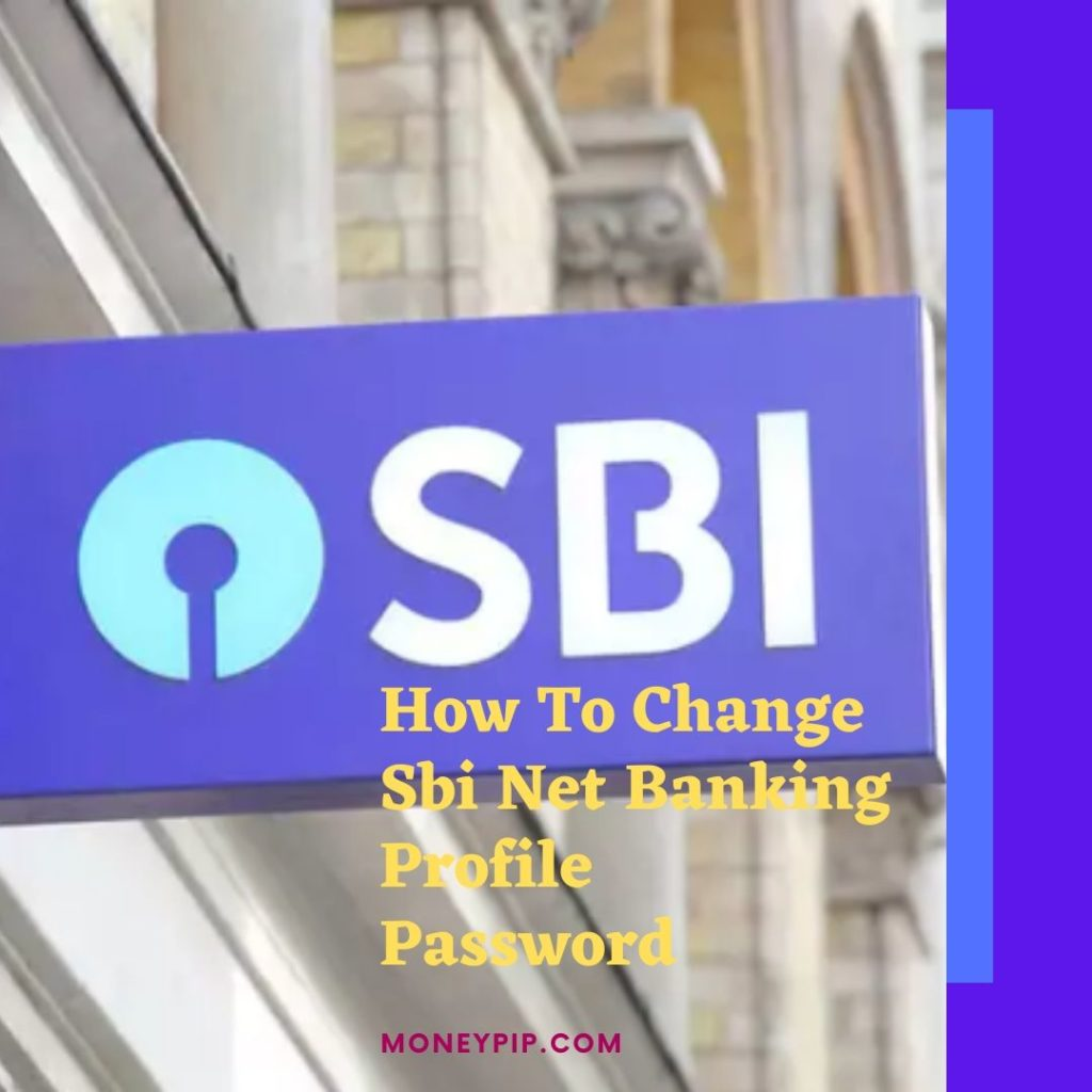 How To Change Sbi Net Banking Profile Password