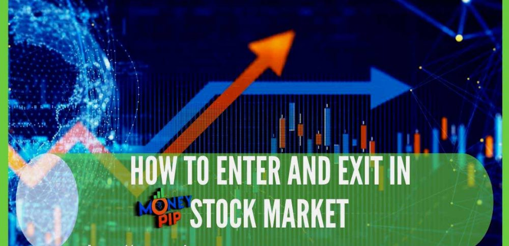 How To Enter And Exit In Stock Market