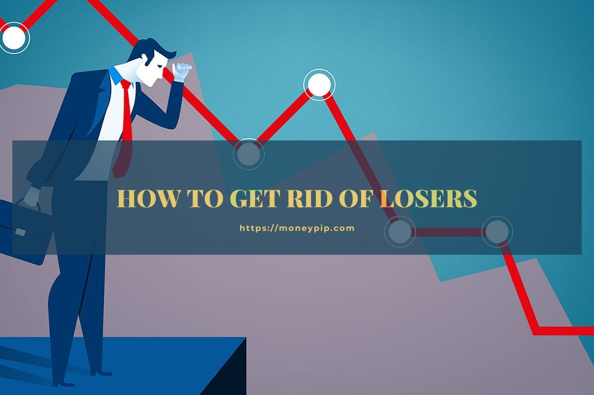 How to Get Rid of Losers