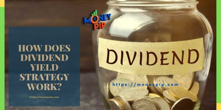 how does the dividend yield strategy work?