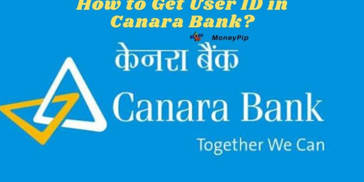 How to Get User ID in Canara Bank?