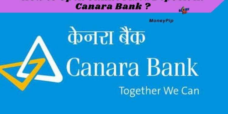 How to Open Fixed Deposit in Canara Bank