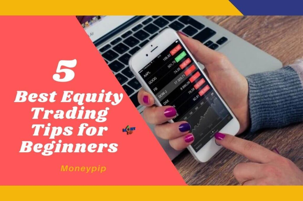 5 Best Equity Trading Tips for Beginners