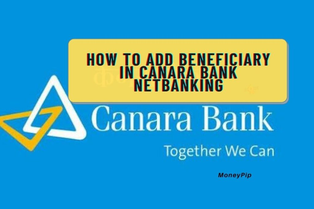 How to add beneficiary in Canara Bank Netbanking