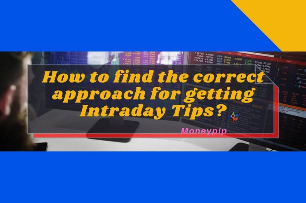How to find the correct approach for getting intraday tips