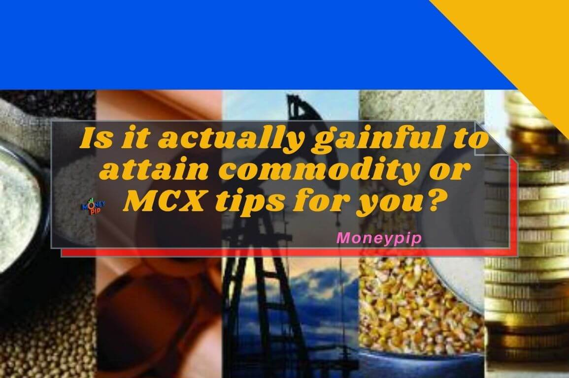 commodity or MCX tips