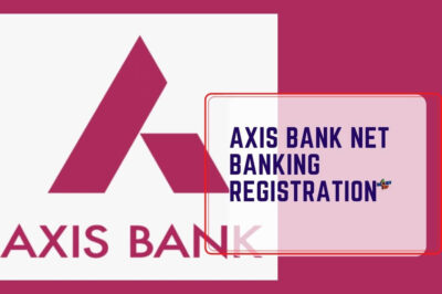 Axis Bank Net Banking Registration