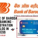 BANK OF BARODA NET BANKING – REGISTRATION AND LOG IN PROCESS