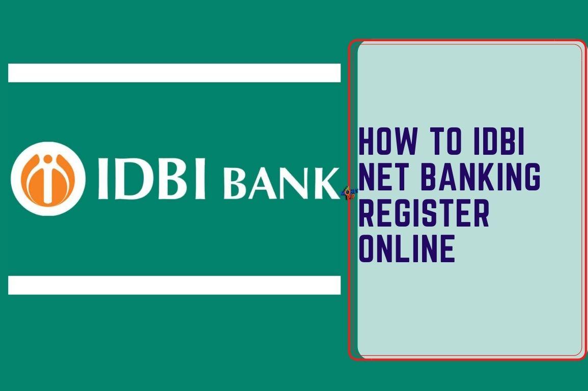 HOW TO IDBI NET BANKING REGISTER ONLINE