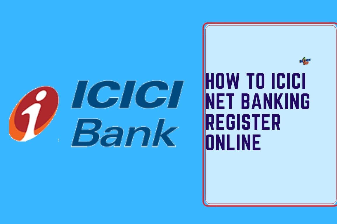 How to ICICI Net Banking Register Online