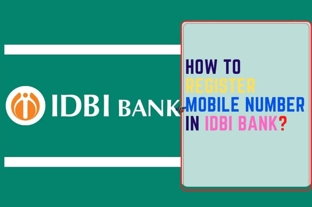 How to Register Mobile Number in IDBI Bank