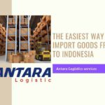 The easiest way to import goods from China to Indonesia