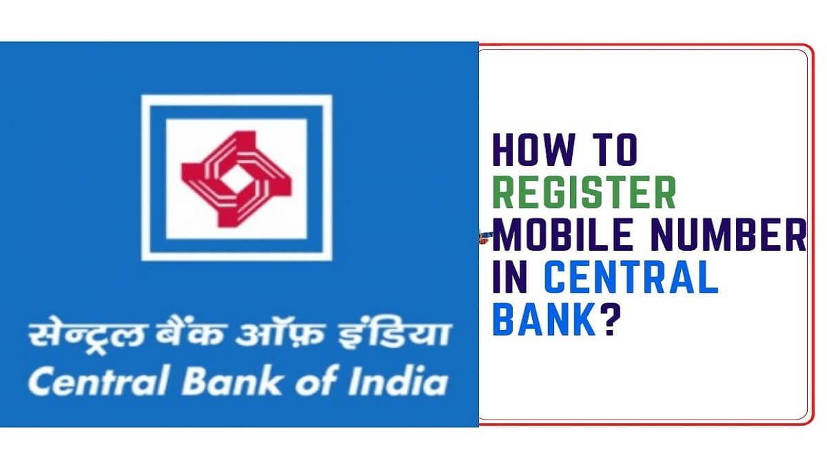 How to Register Mobile Number in Central Bank of India Bank?