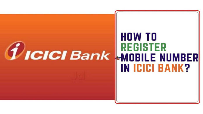 How to Register Mobile Number in ICICI Bank?