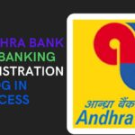 Andhra Bank Netbanking – REGISTRATION AND Log in Process