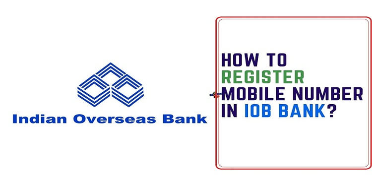 How to Register Mobile Number in IOB Bank?