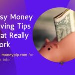 Easy Money Saving Tips That Really Work