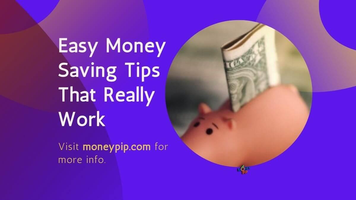Easy Money Saving Tips That Really Work