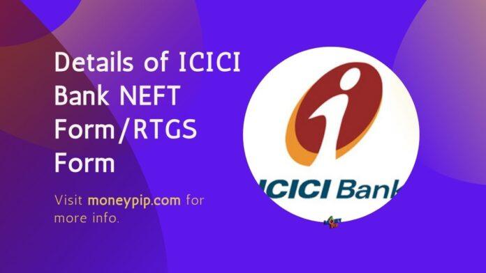 Details of ICICI Bank NEFT form
