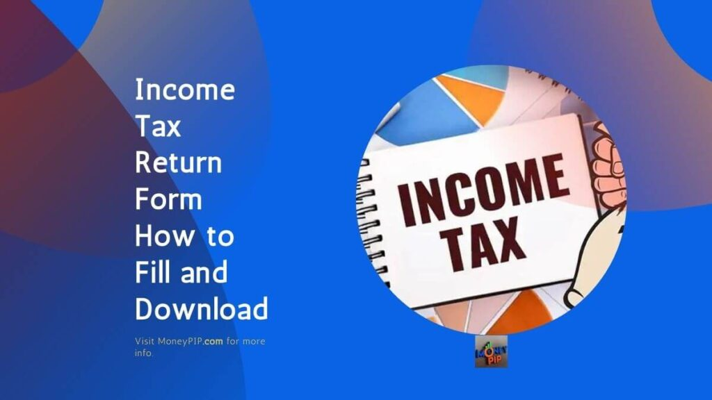 Income Tax Return Form: How to Fill and Download