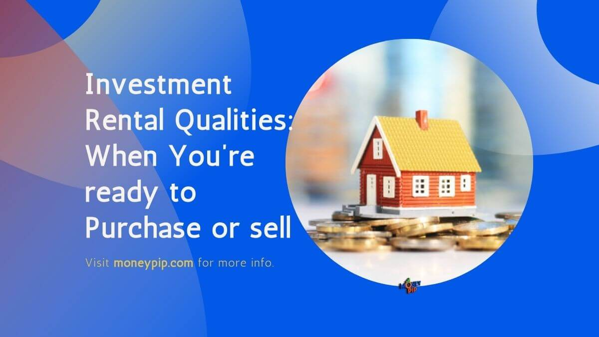 Investment Rental Qualities
