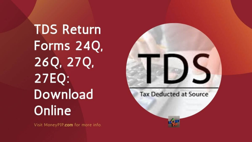 TDS Return Forms 24Q, 26Q, 27Q, 27EQ: Download Online