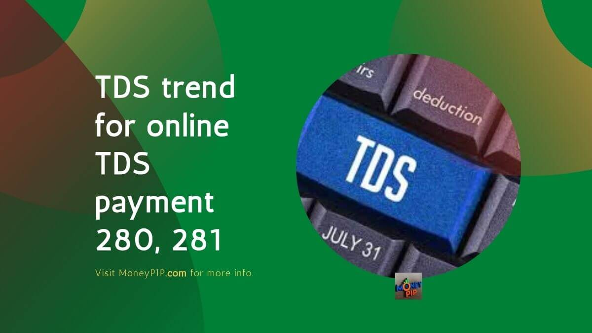 TDS trend for online TDS payment 280, 281