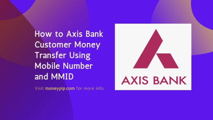 How to Axis Bank Customer Send Money with MMID