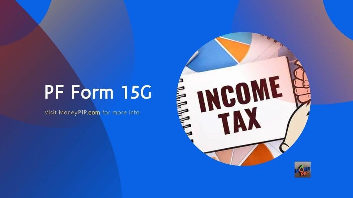 PF Form 15G