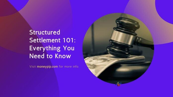 Structured Settlement 101